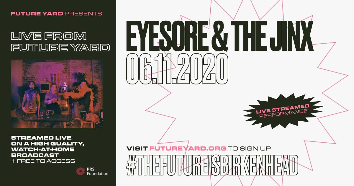 Eyesore & The Jinx | Live From Future Yard 6th November 2020
