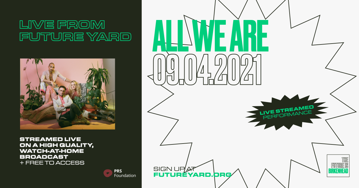 All We Are live stream from Future Yard