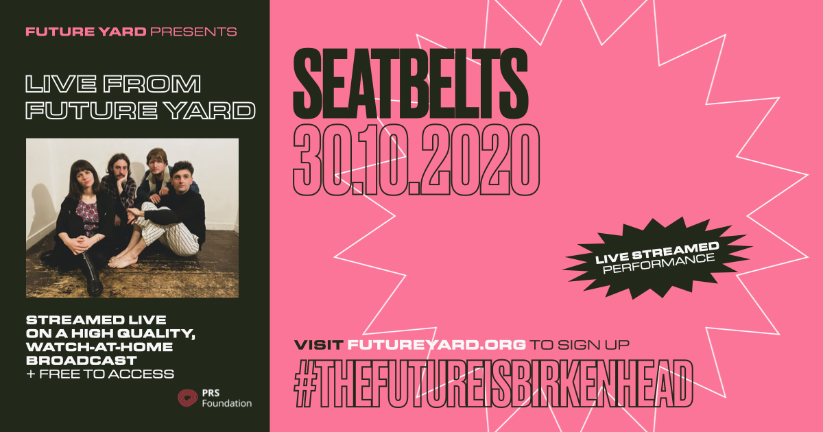 Seatbelts | Live From Future Yard 30th October 2020